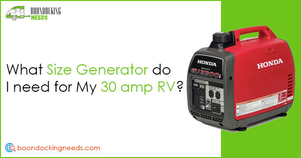 What size generator do I need for a 30 amp RV?