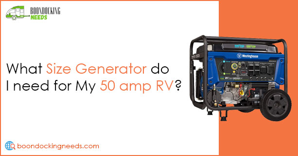 What size generator do I need for a 50 amp RV?