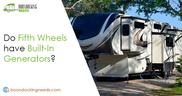 Do Fifth Wheels have Built-In Generators?