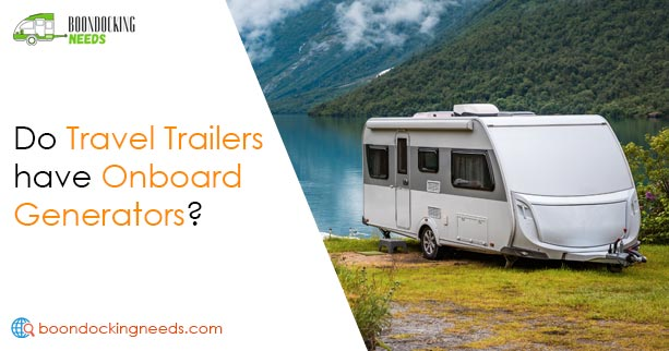 Do Travel Trailers have Onboard Generators