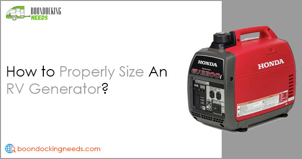 How to Properly Size An RV Generator? (For Boondocking)